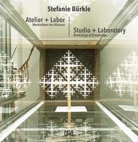 Labor+Atelier ©Stefanie Bürkle/VG Bild-Kunst, Bonn 2017